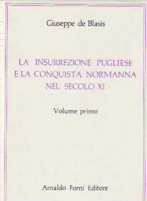 Immagine di La insurrezione Pugliese e la conquista Normanna del secolo XI° (3 Volumi)