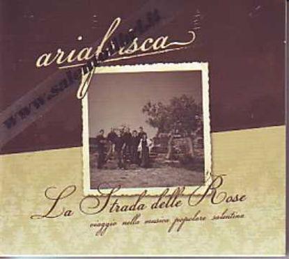 Immagine di La strada delle rose. Viaggio nella musica popolare salentina (Aria Frisca)