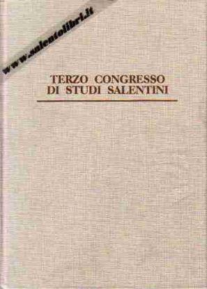 Immagine di Atti del III° Congresso Internazionale di Studi Salentini e del I° Congresso Storico di Terra d'Otranto