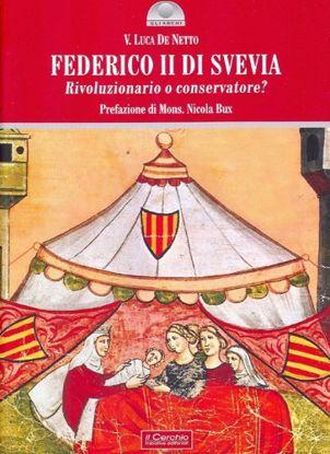 Immagine di FEDERICO II DI SVEVIA RIVOLUZIONARIO O CONSERVATORE