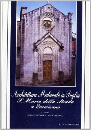 Immagine di ARCHITETTURA MEDIEVALE IN PUGLIA. SANTA MARIA DELLA STRADA A TAURISANO