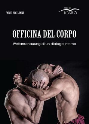 Immagine di OFFICINA DEL CORPO. WELTANSCHAUUNG DI UN DIALOGO INTERNO