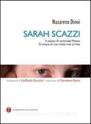 Immagine di SARAH SCAZZI. IL POZZO DI CONTRADA MOSCA. CRONACA DI UNA NOTTE MAI SCRITTA. CON CD-ROM