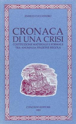 Immagine di CRONACA DI UNA CRISI. COSTITUZIONE MATERIALE E FORMALE TRA ANOMALIA, FINZIONE, REGOLA