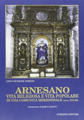 Immagine di Arnesano. Vita religiosa e vita popolare di una comunità meridionale (sec. XVI-XX)