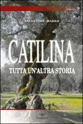 Immagine di CATILINA. TUTTA UN`ALTRA STORIA