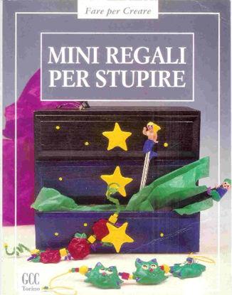 Immagine di MINI REGALI PER STUPIRE