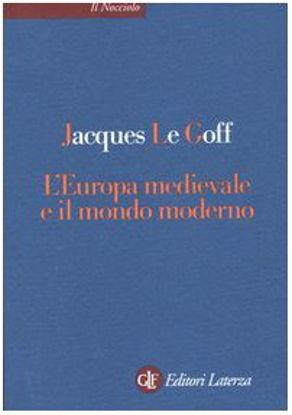 Immagine di EUROPA MEDIEVALE E IL MONDO MODERNO