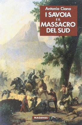 Immagine di SAVOIA E IL MASSACRO DEL SUD