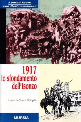 Immagine di 1917 LO SFONDAMENTO DELL`ISONZO