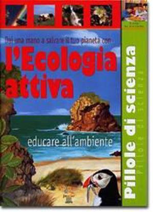 Immagine di ECOLOGIA ATTIVA - PILLOLE DI SCIENZA