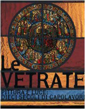 Immagine di VETRATE - PITTURA E LUCE DIECI SECOLI DI CAPO