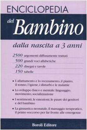 Immagine di ENCICLOPEDIA DEL BAMBINO DALLA NASCITA AI TRE