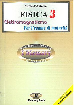 Immagine di FISICA 3. PER L`ESAME DI MATURITA`. ELETTROMAGNETISMO. SINTESI