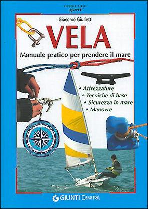 Immagine di VELA - MANUALE PRATICO PER PRENDERE IL MARE