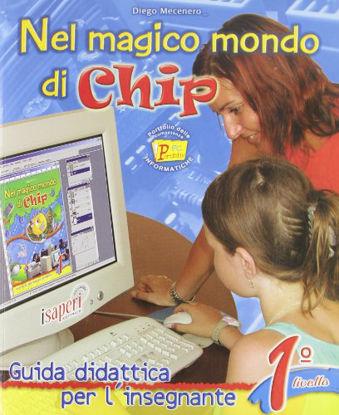 Immagine di NEL MAGICO MONDO DI CHIP-GUIDA INS.1 - VOLUME 1
