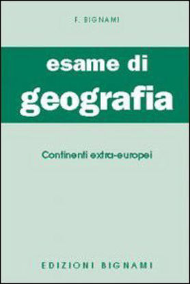 Immagine di ESAME DI GEOGRAFIA. CONTINENTI EXTRA-EUROPEI - VOLUME 3