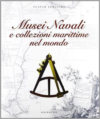 Immagine di MUSEI NAVALI E COLLEZIONI MARITTIME NEL MONDO