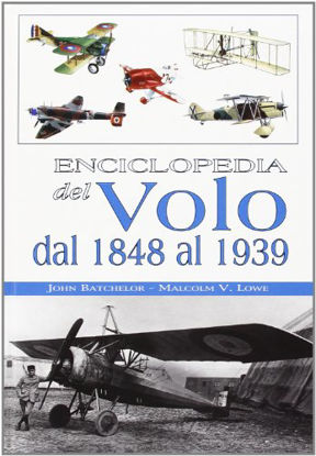 Immagine di ENCICLOPEDIA DEL VOLO DAL 1848 AL 1939