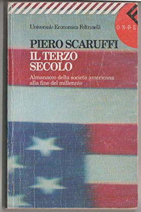 Immagine di TERZO SECOLO. ALMANACCO DELLA SOCIETA` AMERICANA ALLA FINE DEL MILLENNIO (IL)