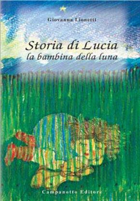 Immagine di STORIA DI LUCIA LA BAMBINA DELLA LUNA