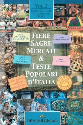 Immagine di FIERE SAGRE MERCATI E FESTE POPOLARI D`ITALIA  VOL.2  ITALIA CENTRALE  MERIDIONALE  ISOLE