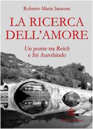 Immagine di RICERCA DELL`AMORE. UN PONTE TRA REICH E SRI AUROBINDO (LA)