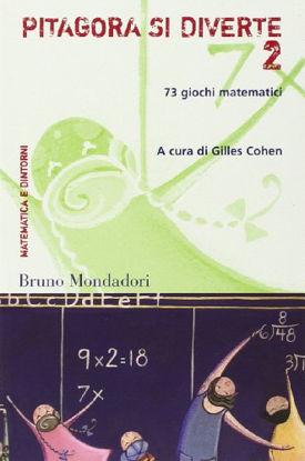 Immagine di PITAGORA SI DIVERTE. 73 GIOCHI MATEMATICI. VOL. 2