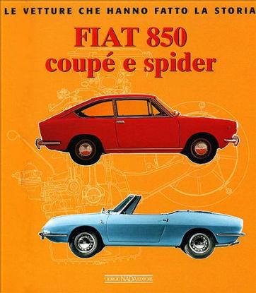 Immagine di FIAT 850 COUPE` E SPIDER  VETTURE CHE HANNO FATTO LA STORIA