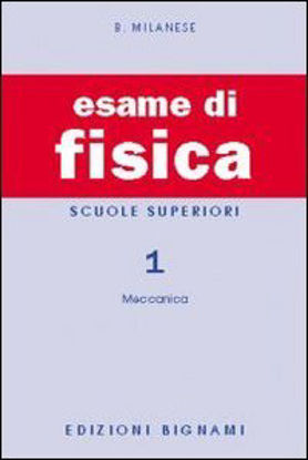 Immagine di ESAME DI FISICA 1 PER LE SCUOLE SUPERIORI - VOLUME 1
