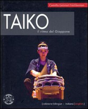Immagine di TAIKO, IL RITMO DEL GIAPPONE. EDIZ. ITALIANA E INGLESE