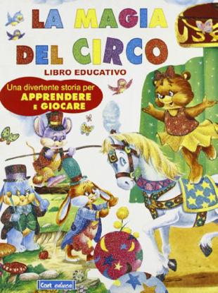 Immagine di MAGIA DEL CIRCO (LA)  LIBRO EDUCATIVO