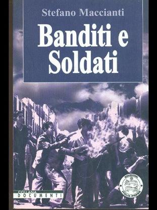 Immagine di BANDITI E SOLDATI