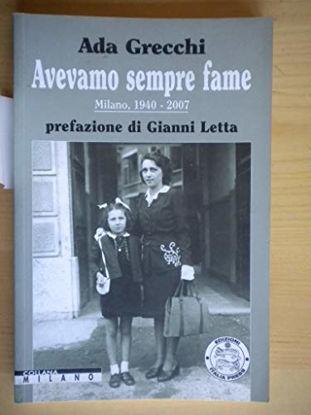 Immagine di AVEVAMO SEMPRE FAME  MILANO, 1940 - 2007