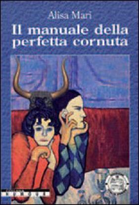 Immagine di MANUALE DELLA PERFETTA CORNUTA (IL)