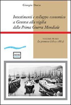 Immagine di INVESTIMENTI E SVILUPPO ECONOMICO A GENOVA ALLA VIGILIA DELLA PRIMA GUERRA MONDIALE