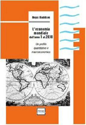 Immagine di ECONOMIA MONDIALE DALL`ANNO 1 AL 2030