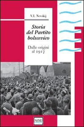 Immagine di STORIA DEL PARTITO BOLSCEVICO  DALLE ORIGINI AL 1917