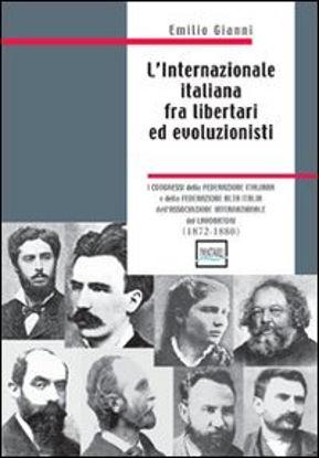 Immagine di INTERNAZIONALE ITALIANA FRA LIBERTARI ED EVOLUZIONISTI (L`)