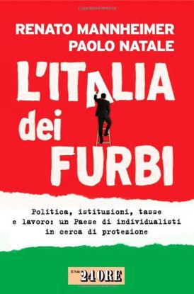 Immagine di ITALIA DEI FURBI. POLITICA, ISTITUZ UN PAESE DI I