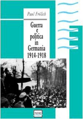Immagine di GUERRA E POLITICA IN GERMANIA 1914-1918