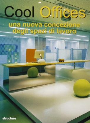 Immagine di COOL OFFICES  UNA NUOVA CONCEZIONE DEGLI SPAZI DI LAVORO