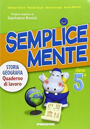 Immagine di SEMPLICEMENTE-STORIA GEOGRAFIA 5 - VOLUME 5