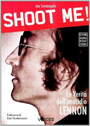 Immagine di SHOOT ME! LA VERITA` DELL`OMICIDIO LENNON