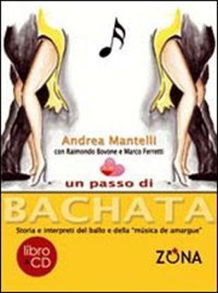 Immagine di PASSO DI BACHATA (UN) STORIA E INTERPRETI DEL BALLO E DELLA MUSICA DE AMARGUE