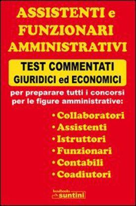 Immagine di ASSISTENTI E FUNZIONARI AMMINISTRATIVI TEST COMMENTATI