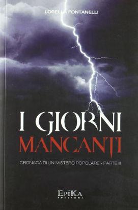 Immagine di GIORNI MANCANTI (I) CRONACA DI UN MISTERO POPOLARE - PARTE III