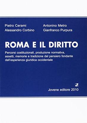 Immagine di ROMA E IL DIRITTO. PERCORSI COSTITUZIONALI, PRODUZIONE NORMATIVA, ASSETTI, MEMORIE...