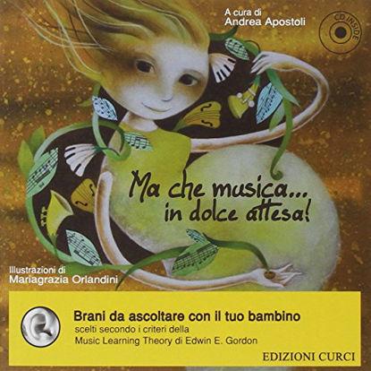 Immagine di MA CHE MUSICA..IN DOLCE ATTESA! + CD