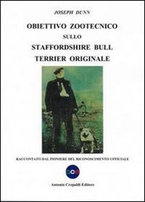 Immagine di OBIETTIVO ZOOTECNICO SULLO STAFFORDSHIRE BULL TERRIER ORIGINALE. RACCONTATO DAL PIONERE